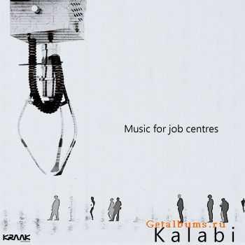 Kalabi - Music For Job Centres (2011)