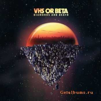 VHS or Beta - Diamonds and Death (2011)
