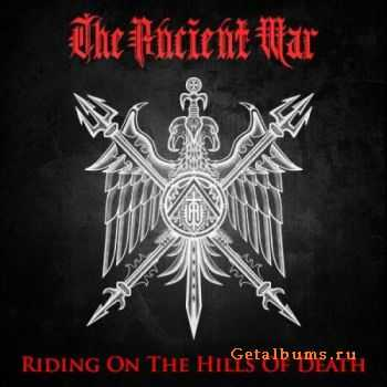 The Ancient War - Riding on the Hills of Death 2011