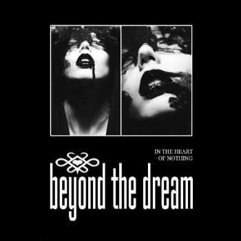 Beyond The Dream  -In The Heart Of Nothing  (2011)