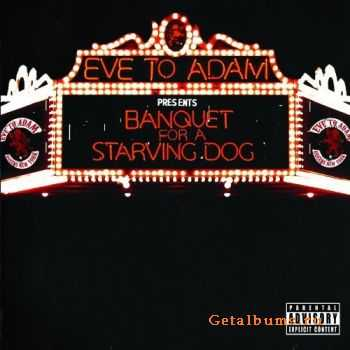 Eve To Adam - Banquet For A Starving Dog (2011)