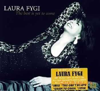 Laura Fygi - The Best Is Yet To Come (2011)