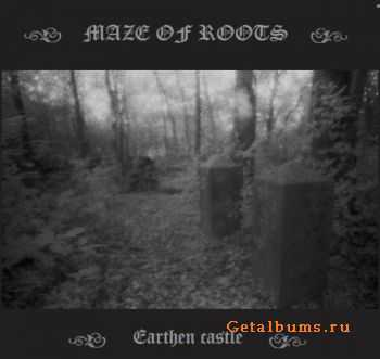 Maze Of Roots - Earthen Castle (EP) (2011)