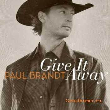 Paul Brandt - Give It Away (2011)