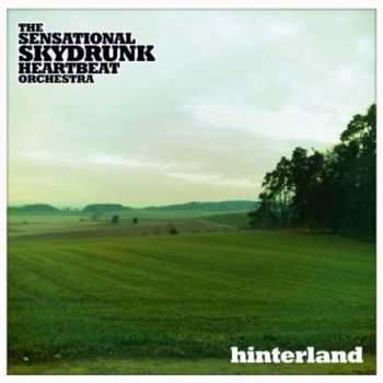The Sensational Skydrunk Heartbeat Orchestra - Hinterland (Promo) (2011)