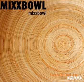 Mixxbowl - Mixxbowl (2011)
