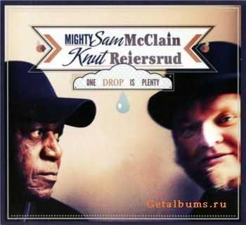 Mighty Sam McClain & Knut Reiersrud - One Drop is Plenty (2011)