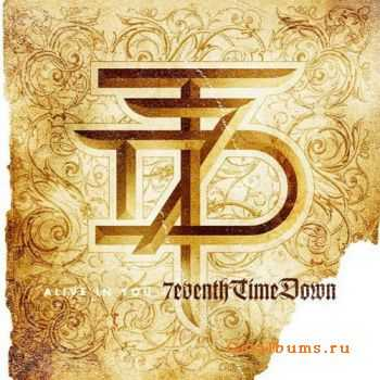 7eventh Time Down – Alive In You (2011)
