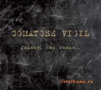 Comatose Vigil - Fuimus Non Sumus 2011