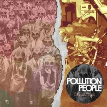 Pollution People - Future Trash (EP) (2011)