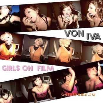 Von Iva - Girls On Film (2008)