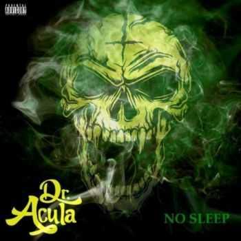 Dr. Acula - No Sleep (Wiz Khalifa Cover) (Single) (2011)