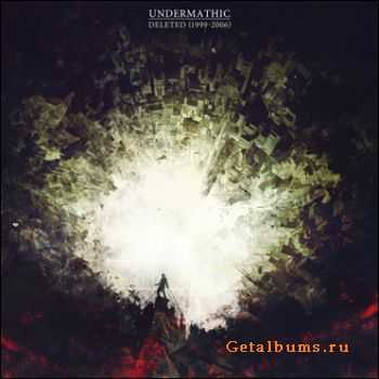 Undermathic - Deleted (1999-2006) (2011)