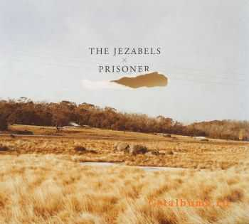 The Jezabels - Prisoner 2CD (2011)