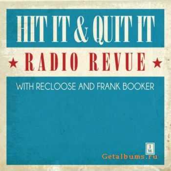 VA - Hit It & Quit It Revue Vol.1 (With Recloose & Frank Booker) (2011)