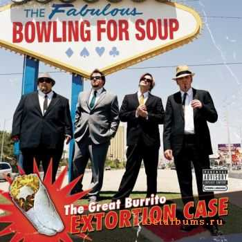 Bowling For Soup - The great burrito extortion case (2006)