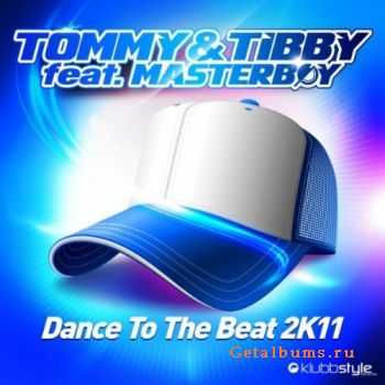Tommy & Tibby Feat. Masterboy - Dance To The Beat 2K11 (2011)