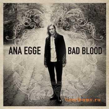 Ana Egge - Bad Blood (2011)