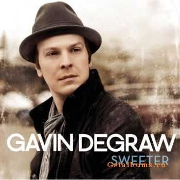 Gavin Degraw - Sweeter 2011