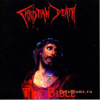 Christian Death - The Bible (1999)