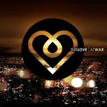 This Love - At War (2011)