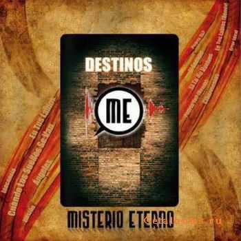 Misterio Eterno – Destinos (2011)