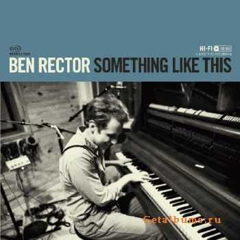 Ben Rector - Something Like This (2011)