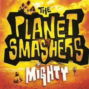 The Planet Smashers - Mighty (2003)