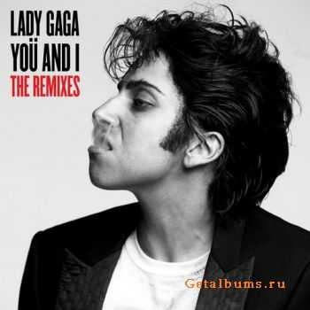 Lady GaGa - You and I (The Remixes) (2011)