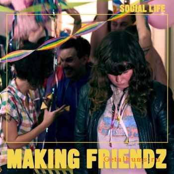 Making Friendz – Social Life (2011)