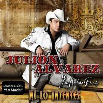 Julion Alvarez Y Su Norteño Banda - Ni Lo Intentes (2011)