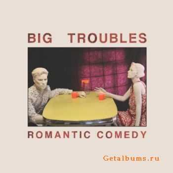 Big Troubles - Romantic Comedy (2011)