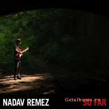 Nadav Remez – So Far (2011)