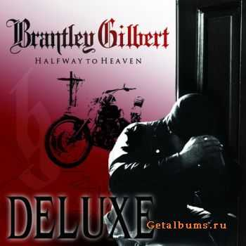 Brantley Gilbert - Halfway to Heaven (Deluxe Edition) (2011)
