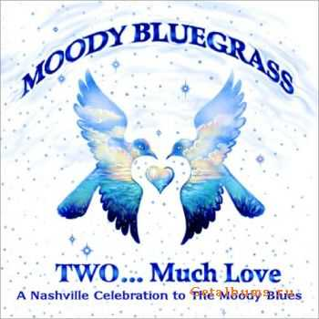 VA – Moody Bluegrass Two…Much Love (2011)