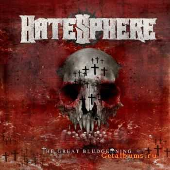 HateSphere - The Great Bludgeoning (2011)