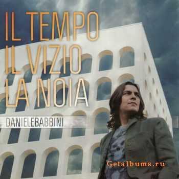 Daniele Babbini - Il Tempo, Il Vizio, La Noia (2011)