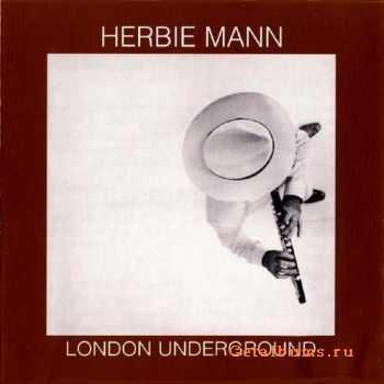 Herbie Mann - London Underground (1974)