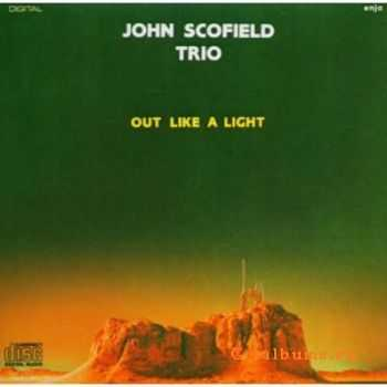 John Scofield Trio - Out Like a Light (1981)