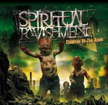 Spiritual Ravishment - Children of the Atom (2010)