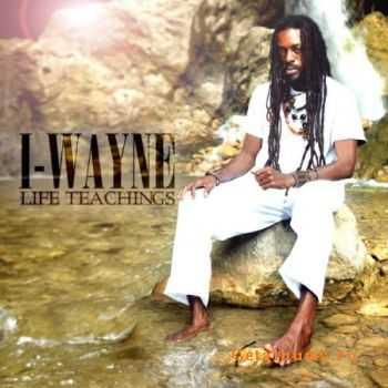 I-Wayne � Life Teachings (2011)
