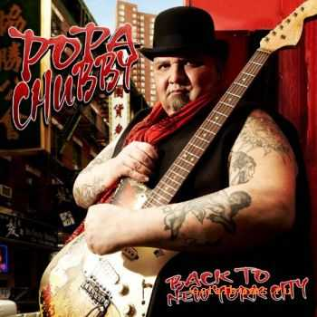 Popa Chubby - Back To New York City (2011) (Promo)