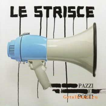 Le Strisce - Pazzi E Poeti (2011)