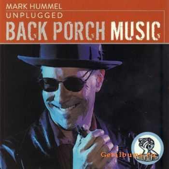 Mark Hummel - Unplugged: Back Porch Music (2011)