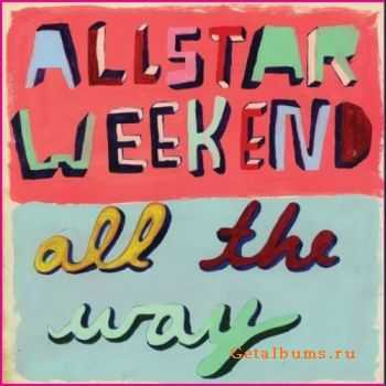 Allstar Weekend - All The Way (2011)