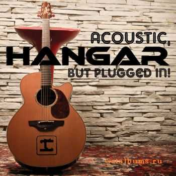 Hangar – Acoustic But Plugged In! (2011)