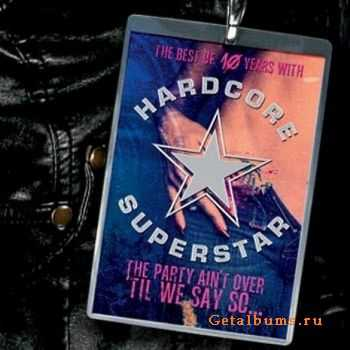 Hardcore Superstar - The Party Ain't Over 'Til We Say So... (2011)