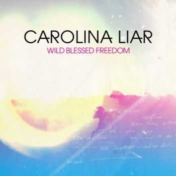 Carolina Liar - Wild Blessed Freedom (2011)