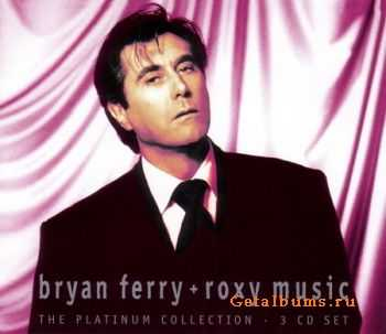 Bryan Ferry + Roxy Music - The Platinum Collection (3CD) 2004 (Lossless) + MP3