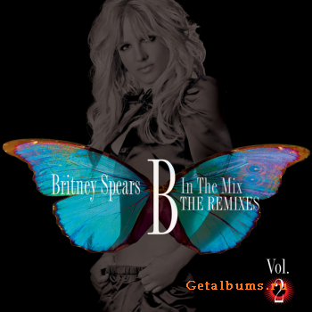 Britney Spears - B In The Mix: The Remixes Vol. 2 (2011)